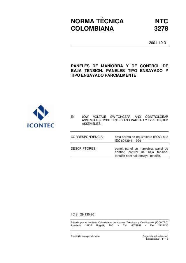 NORMA TÉCNICA NTC COLOMBIANA 3278 2001-10-31 PANELES DE MANIOBRA Y DE CONTROL DE BAJA TENSIÓN. PANELES TIPO ENSAYADO Y TIP...
