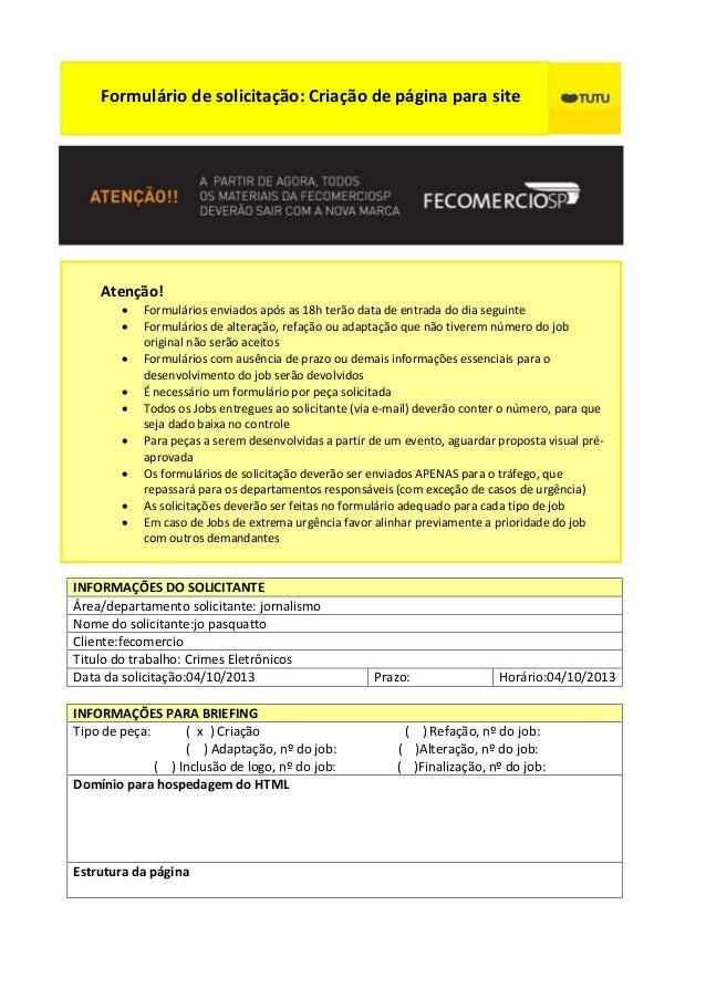 Formulário de solicitação: Criação de página para site  Atenção!           Formulários enviados após as 18h terão...