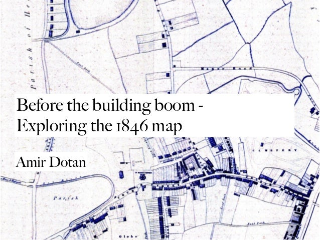 Before the building boom - Exploring the 1846 map Amir Dotan