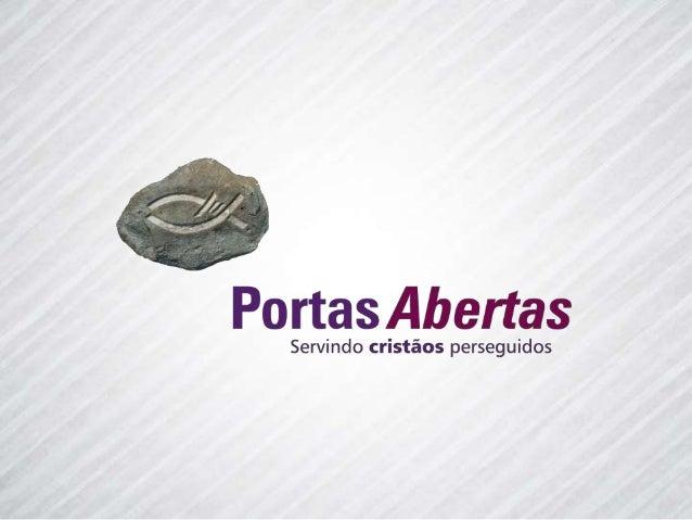 Cerca de 100 milhões de cristãos ao redor do mundo são perseguidos por causa de sua fé em Jesus. www.portasabertas.org.br