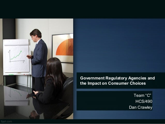 government regulatory agencies and impact on consumer choices outline Once a regulation is in place, we provide support and resources to help stakeholders understand and comply with the rule here, you can find out the progress of a rule, comment on proposed rules, and view information and access resources to help you understand and comply with rules.