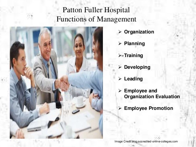 performance appraisal patton fuller hospital Patton fuller 1050 words | 5 pages ratio computation for patton-fuller community hospital virtual organization team d hcs/405 july 23rd, 2014 david lang ratio computation for patton-fuller.