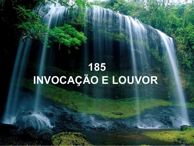 185 INVOCAÇÃO E LOUVOR