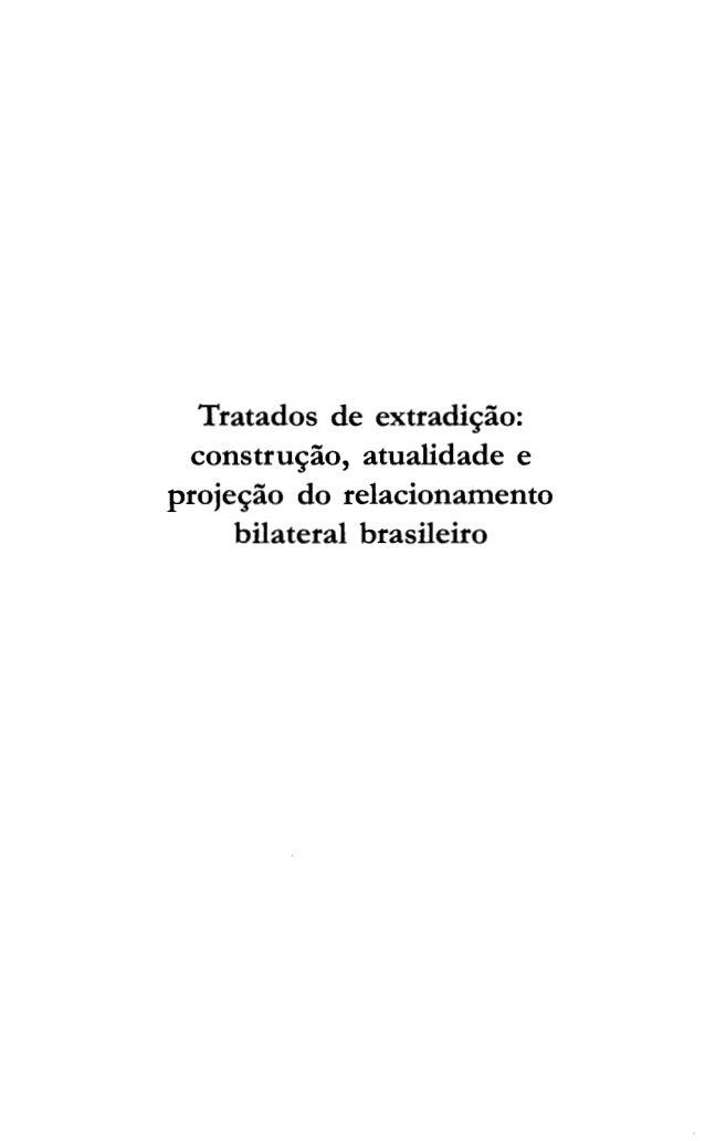 185 tratados de-extradicao_construcao_atualidade_e_projecao_do_relacionamento_bilateral_brasileiro