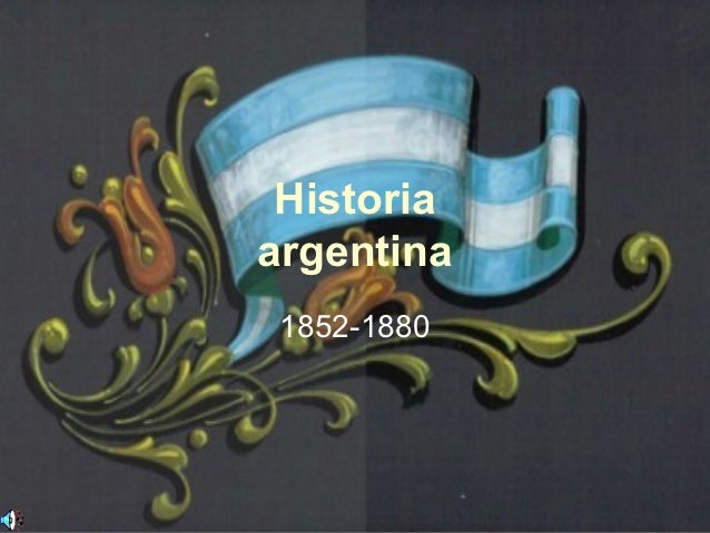 Historiaargentina 1852-1880