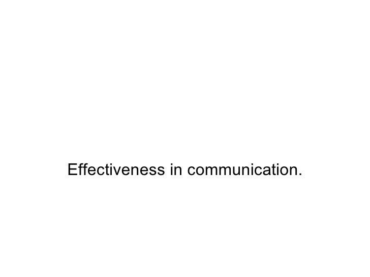 Effectiveness in communication.