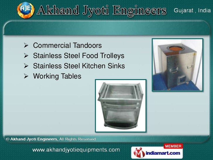    Commercial Tandoors   Stainless Steel Food Trolleys   Stainless Steel Kitchen Sinks   Working Tables