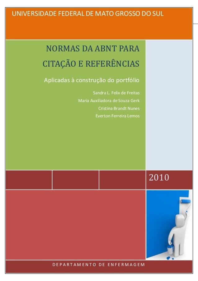 UNIVERSIDADE FEDERAL DE MATO GROSSO DO SUL 2010 NORMAS DA ABNT PARA CITAÇÃO E REFERÊNCIAS Aplicadas à construção do portfó...