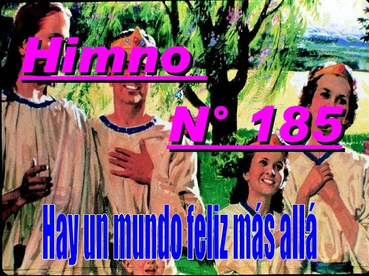 Himno  N° 185 Hay un mundo feliz más allá