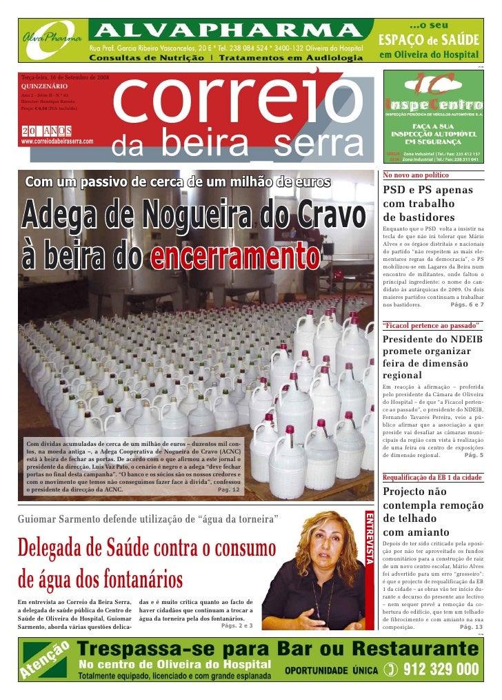PUB     Terça-feira, 16 de Setembro de 2008  QUINZENÁRIO  Ano 2 - Série II - N.º 63  Director: Henrique Barreto  Preço: € ...