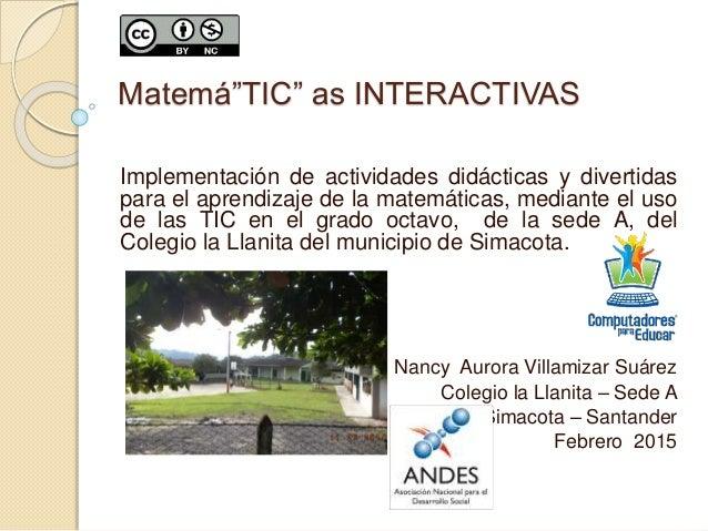 """Matemá""""TIC"""" as INTERACTIVAS Implementación de actividades didácticas y divertidas para el aprendizaje de la matemáticas, m..."""