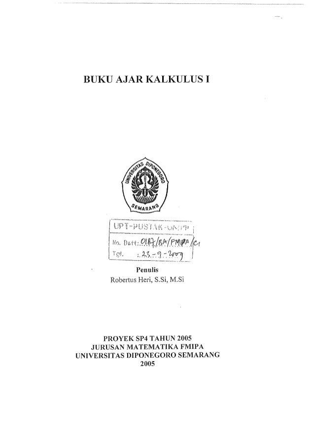 BUKU AJAR KALKULUS I     Penulis Robertus Heri,  S. Si,  M. Si  PROYEK SP4 TAHUN 2005 J URUSAN MATEMATIKA F MIPA UNIVERSIT...