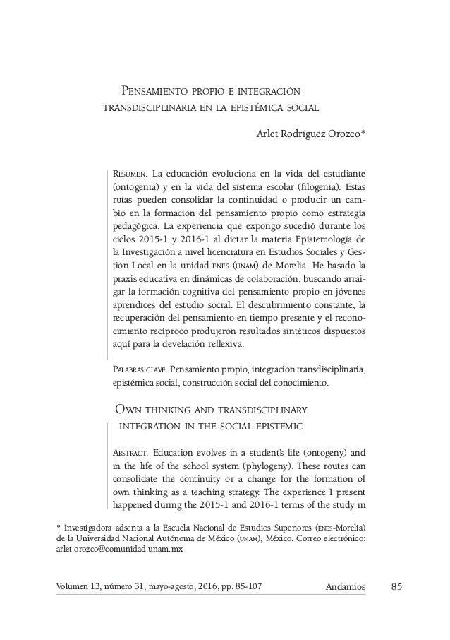 85AndamiosVolumen 13, número 31, mayo-agosto, 2016, pp. 85-107 Pensamiento propio e integración transdisciplinaria en la e...