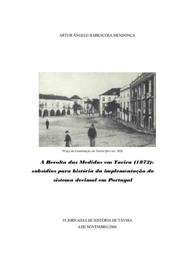 ARTUR ÂNGELO BARRACOSA MENDONÇA          Praça da Constituição em Tavira (fins séc. XIX)  A Revolta das Medidas em Tavira ...