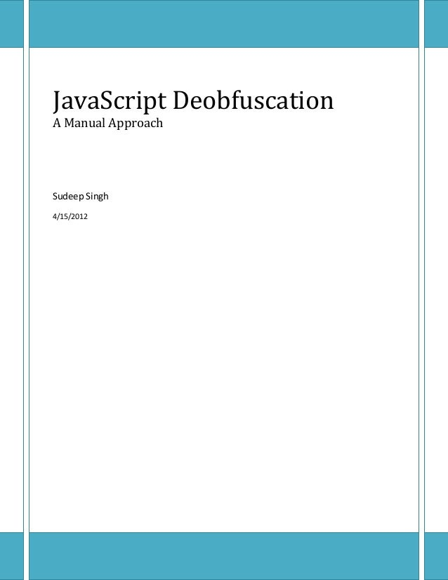 JavaScript Deobfuscation A Manual Approach  Sudeep Singh 4/15/2012