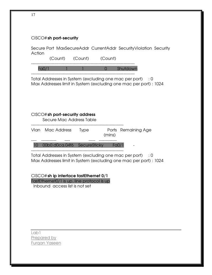 17CISCO# sh port-securitySecure Port MaxSecureAddr CurrentAddr SecurityViolation SecurityAction             (Count)       ...
