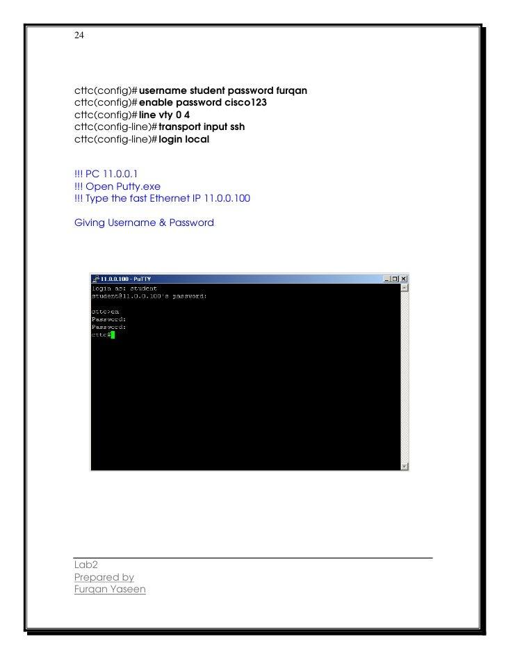 24cttc(config)# username student password furqancttc(config)# enable password cisco123cttc(config)# line vty 0 4cttc(confi...