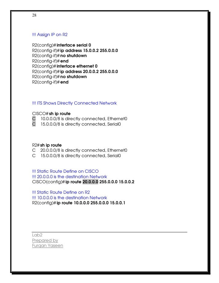 28!!! Assign IP on R2R2(config)# interface serial 0R2(config-if)# ip address 15.0.0.2 255.0.0.0R2(config-if)# no shutdownR...