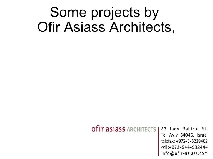 Some projects by  Ofir Asiass Architects,
