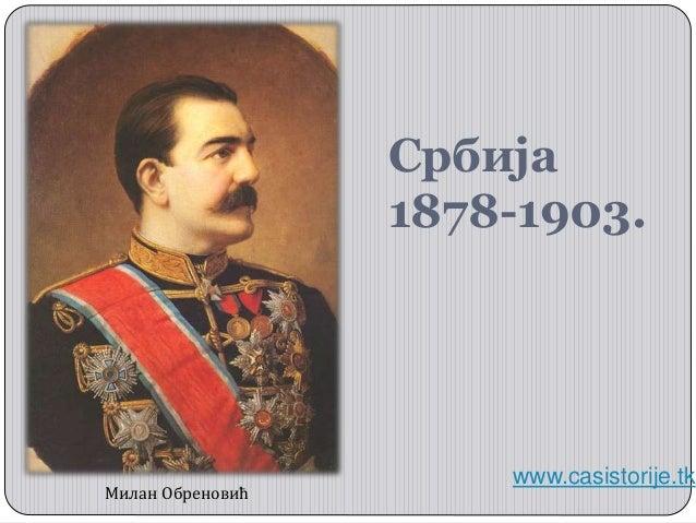 Србија 1878-1903. www.casistorije.tk Милан Обреновић