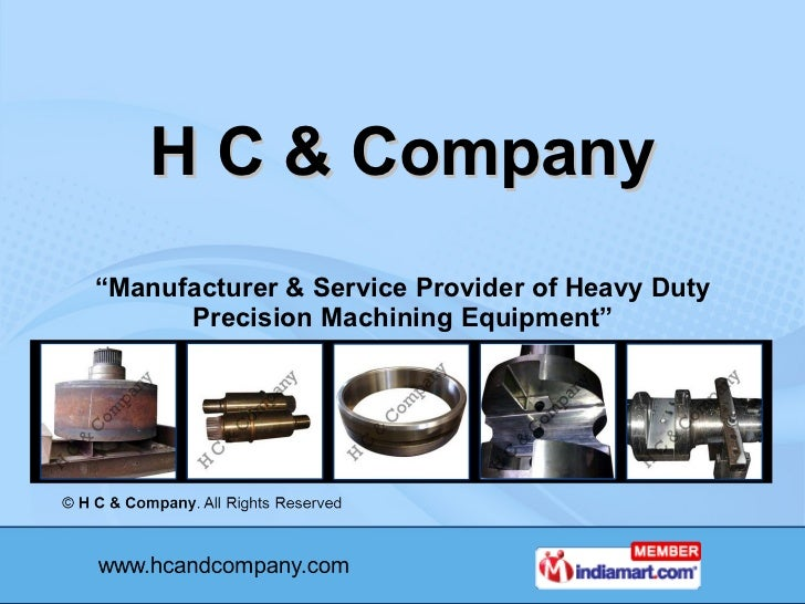 "H C & Company "" Manufacturer & Service Provider of Heavy Duty Precision Machining Equipment"""