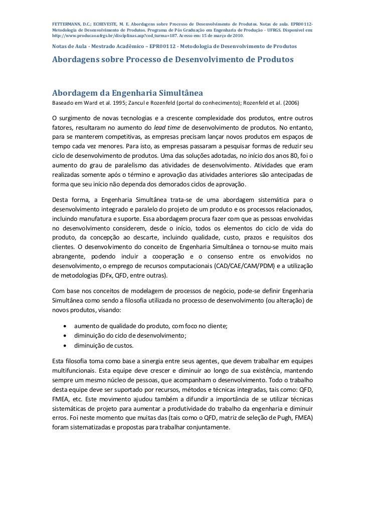 FETTERMANN, D.C.; ECHEVESTE, M. E. Abordagens sobre Processo de Desenvolvimento de Produtos. Notas de aula. EPR00112-Metod...