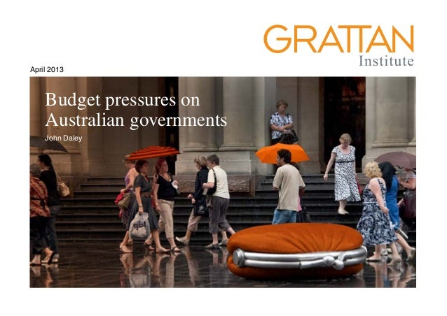 April 2013 The housing we'd choose Budget pressures on Australian governments John Daley