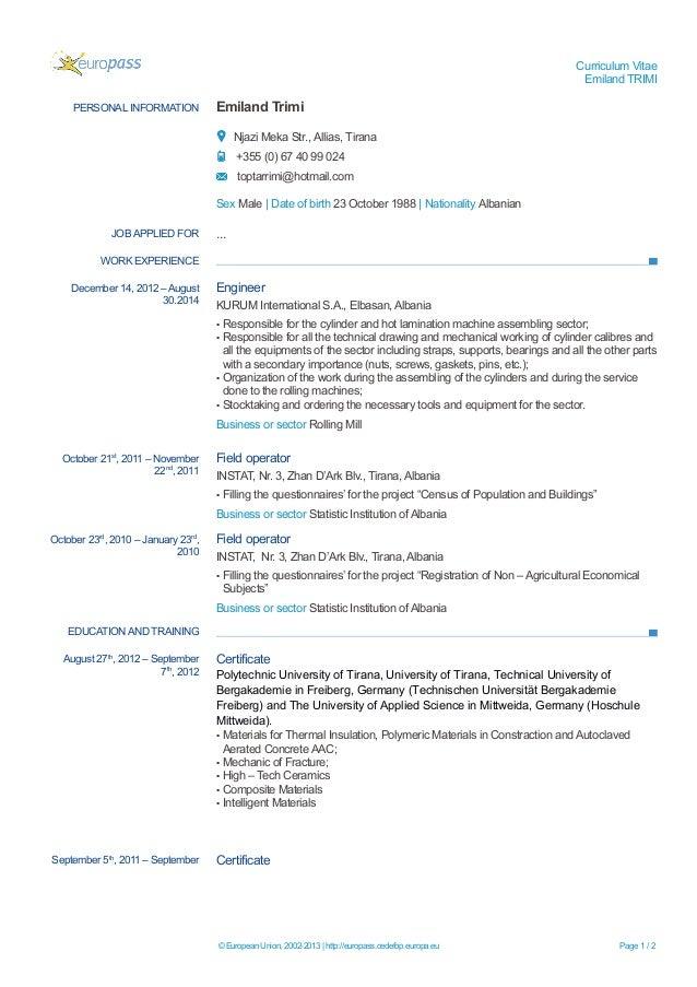 Curriculum Vitae Emiland TRIMI PERSONAL INFORMATION Emiland Trimi Njazi Meka Str., Allias, Tirana +355 (0) 67 40 99 024 to...