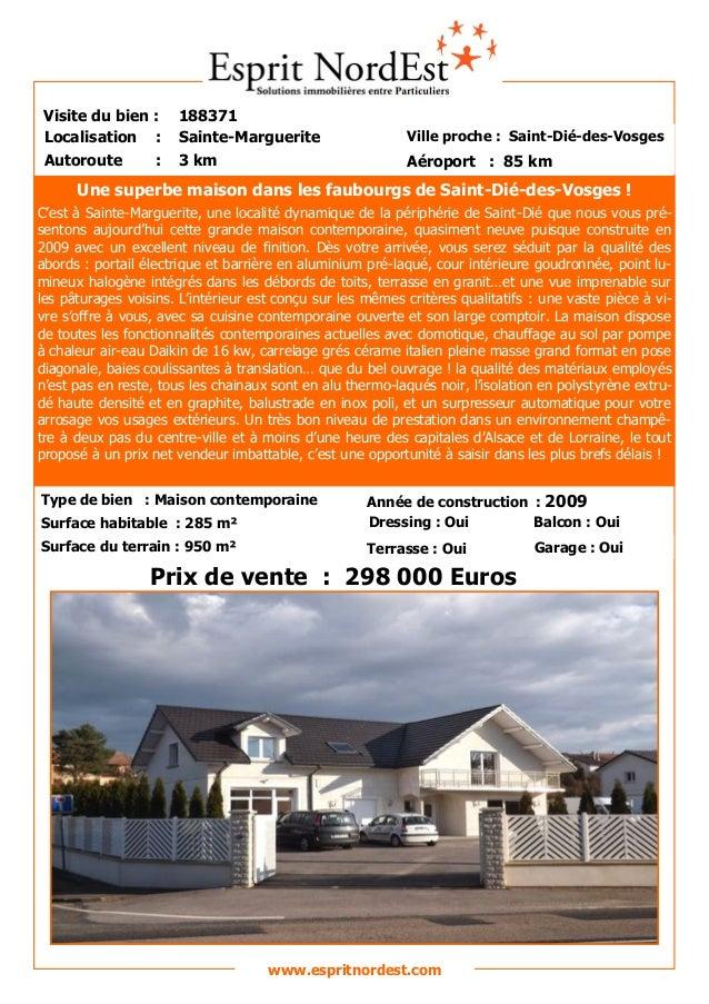 Une spacieuse Visite du bien : 188371 Autoroute : 3 km Localisation : Sainte-Marguerite Ville proche : Saint-Dié-des-Vosge...