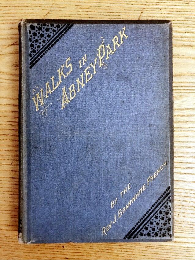 1883 Walks in Abney Park by the Rev. J. Branwhite French