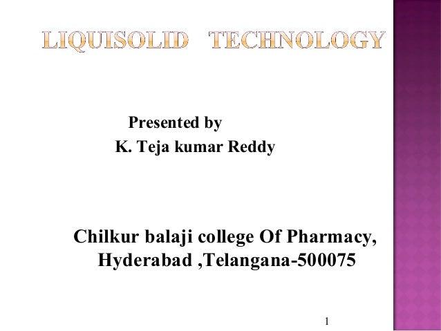 Presented by K. Teja kumar Reddy 1 Chilkur balaji college Of Pharmacy, Hyderabad ,Telangana-500075