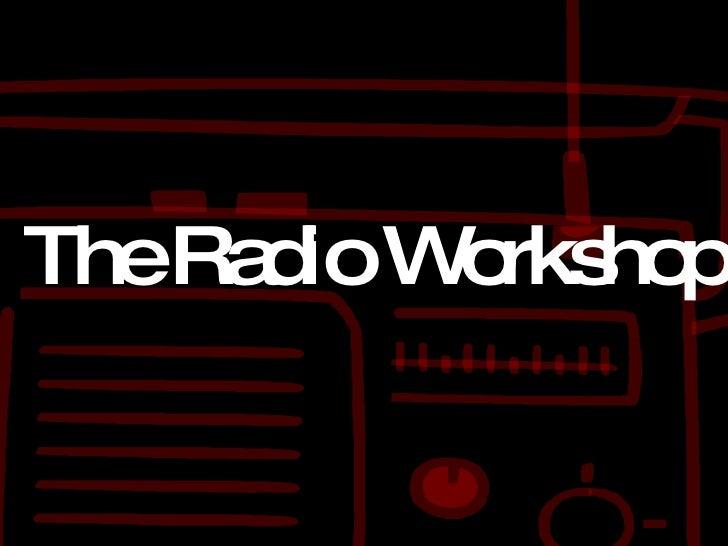 The Radio Workshop