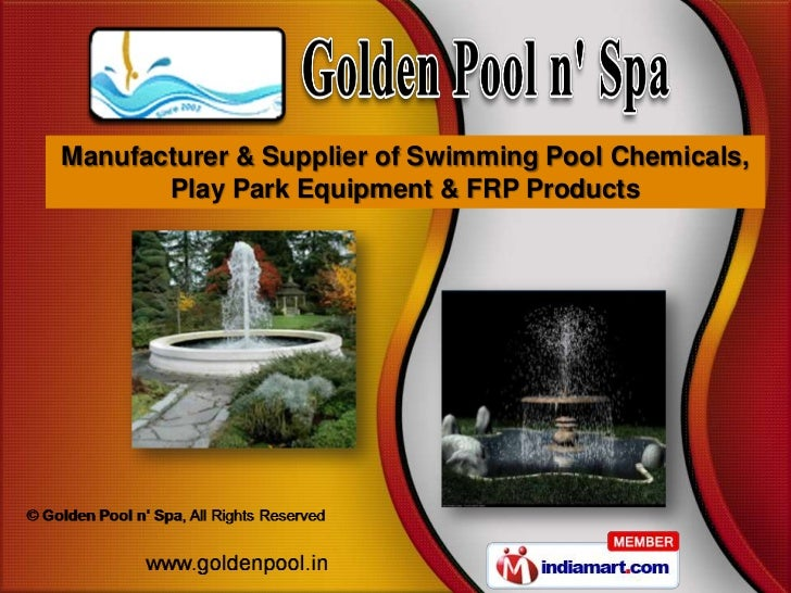 Manufacturer & Supplier of Swimming Pool Chemicals,       Play Park Equipment & FRP Products