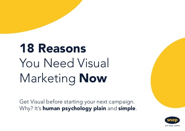 18 Reasons You Need Visual Marketing Now Get Visual before starting your next campaign. Why? It's human psychology plain a...