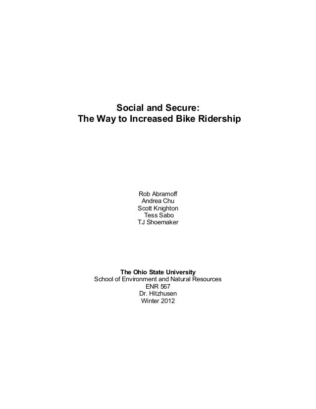 Social and Secure: The Way to Increased Bike Ridership Rob Abramoff Andrea Chu Scott Knighton Tess Sabo TJ Shoemaker The O...
