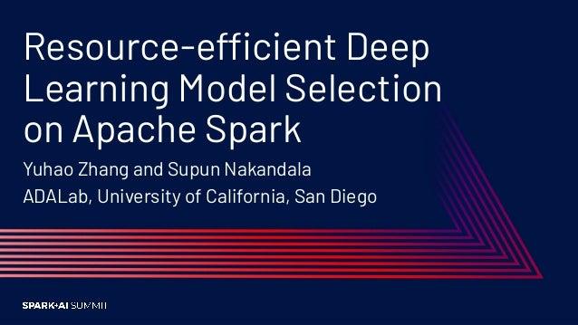 Resource-Efficient Deep Learning Model Selection on Apache Spark Slide 2