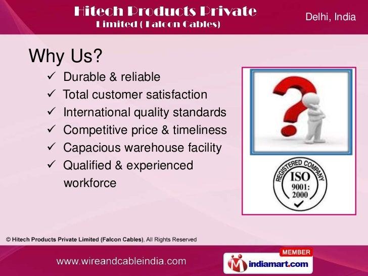 An ISO 9001:2000 & 2008 </li></ul>   certified company<br /><ul><li>  Follow IS 694 & 6538-1971 standards