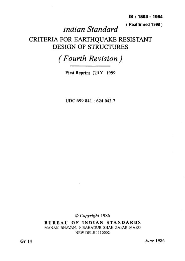 IS:1893-1984  ( Reaffirmed 1998 )  lndian Standard CRITERIA FOR EARTHQUAKE RESISTANT DESIGN OF STRUCTURES  (Fourth  Revisi...