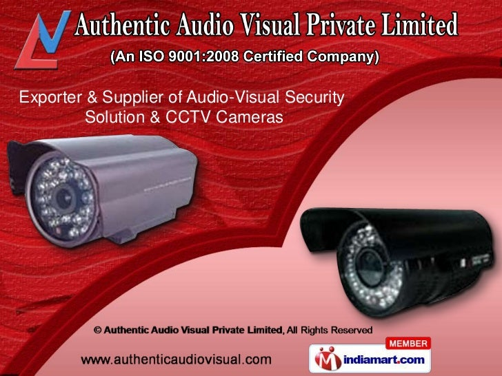 Exporter & Supplier of Audio-Visual Security         Solution & CCTV Cameras