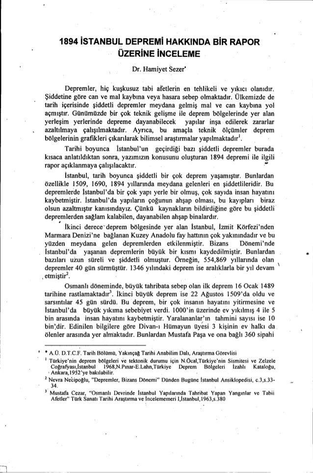 1894 iSTANBUL DEPREMi HAKKINDA BiR RAPOR ÜZERiNE iNCELEME Dr. Hamiyet Sezer- Depremler, hiç kuşkusuz tabi afetlerin en teh...