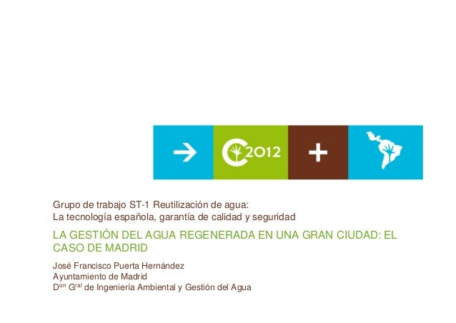 Grupo de trabajo ST-1 Reutilización de agua:La tecnología española, garantía de calidad y seguridadLA GESTIÓN DEL AGUA REG...