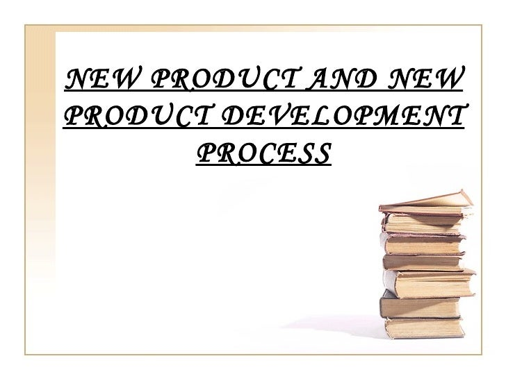 NEW PRODUCT AND NEWPRODUCT DEVELOPMENT      PROCESS