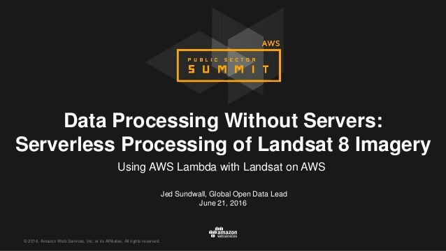 Data Processing without Servers | AWS Public Sector Summit 2016