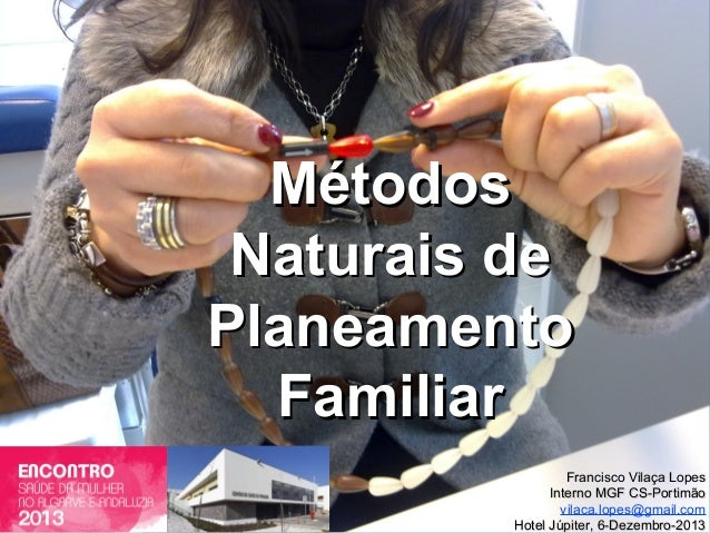 MétodosMétodos Naturais deNaturais de PlaneamentoPlaneamento FamiliarFamiliar Francisco Vilaça LopesFrancisco Vilaça Lopes...
