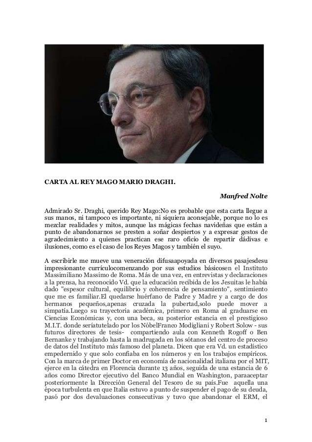 CARTA AL REY MAGO MARIO DRAGHI. Manfred Nolte Admirado Sr. Draghi, querido Rey Mago:No es probable que esta carta llegue a...