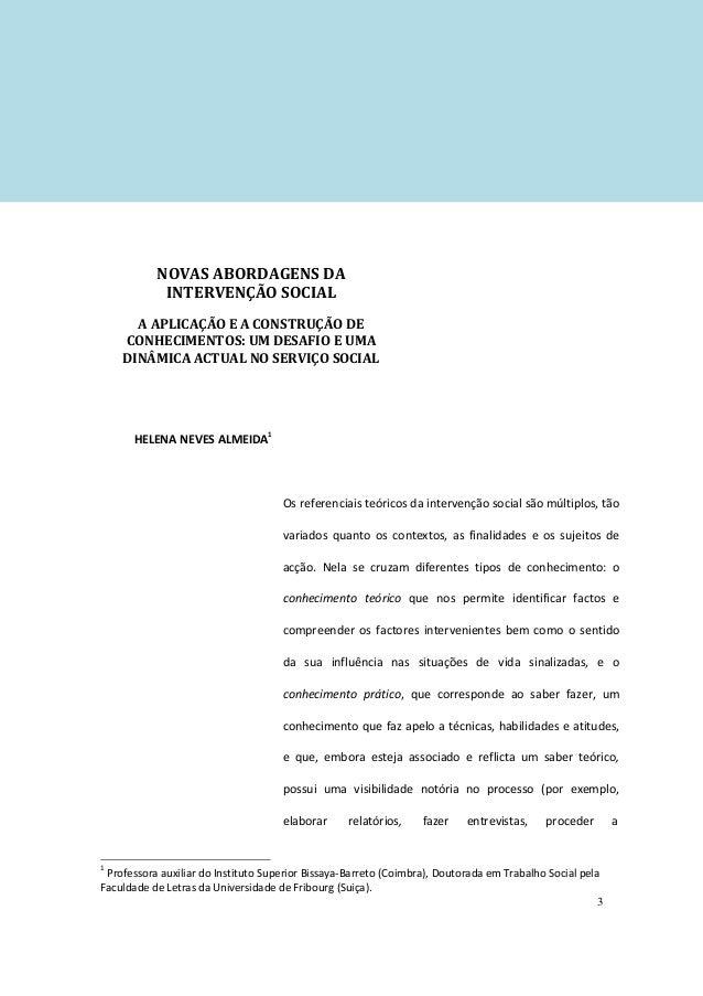 NOVAS ABORDAGENS DA            INTERVENÇÃO SOCIAL      A APLICAÇÃO E A CONSTRUÇÃO DE    CONHECIMENTOS: UM DESAFIO E UMA   ...