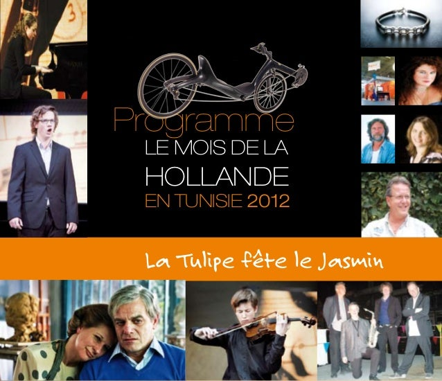 La Tulipe fête le Jasmin LE MOIS DE LA HOLLANDE EN TUNISIE 2012 Programme