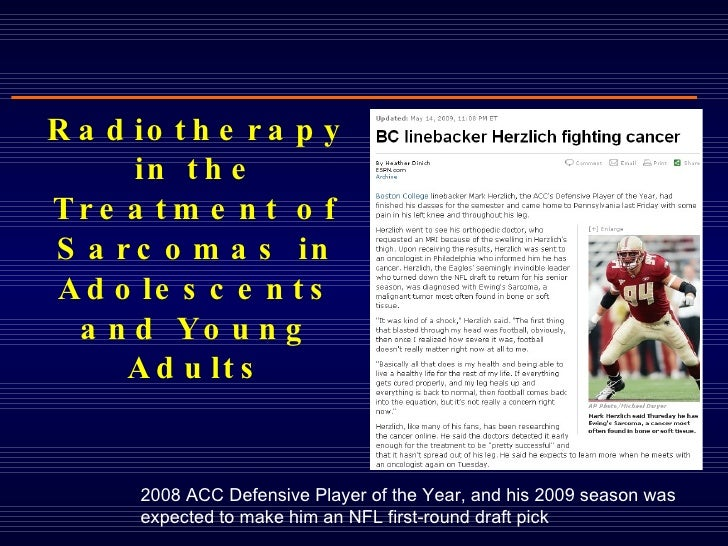 Radiotherapy in the Treatment of Sarcomas in Adolescents and Young Adults 2008 ACC Defensive Player of the Year, and his 2...
