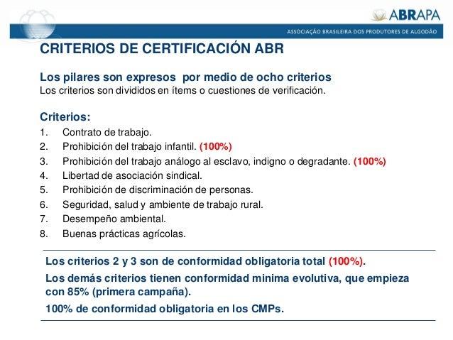 CRITERIOS DE CERTIFICACIÓN ABR Los pilares son expresos por medio de ocho criterios Los criterios son divididos en ítems o...