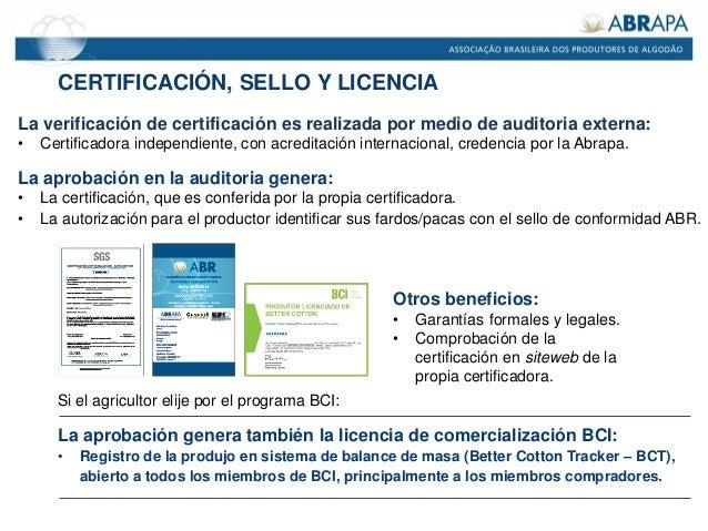 CERTIFICACIÓN, SELLO Y LICENCIA La verificación de certificación es realizada por medio de auditoria externa: • Certificad...